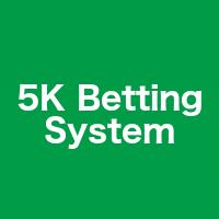 5K Betting System