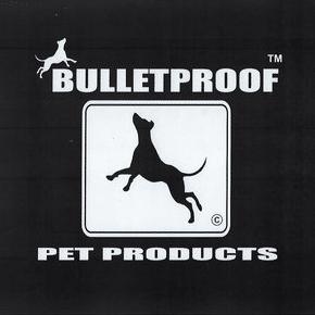 Bulletproof Pet Products